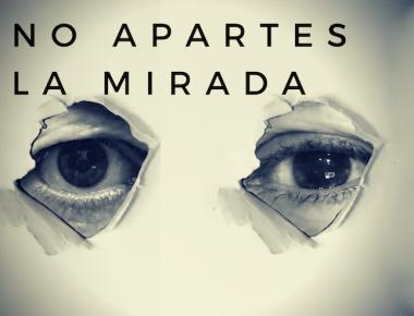 NO APARTES LA MIRADA